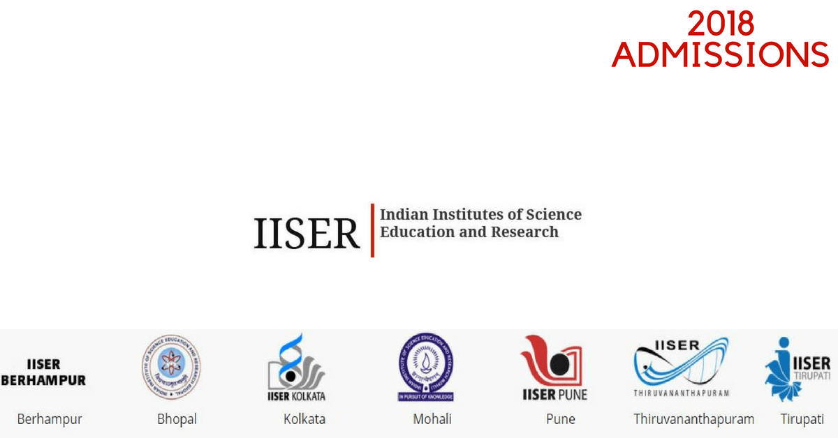 Admission for IISER BS-MS Dual Degree Program (5 Years) 2018