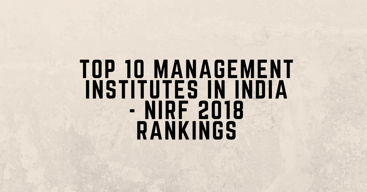 Top 10 Management Institutes in India – NIRF Ranking 2018