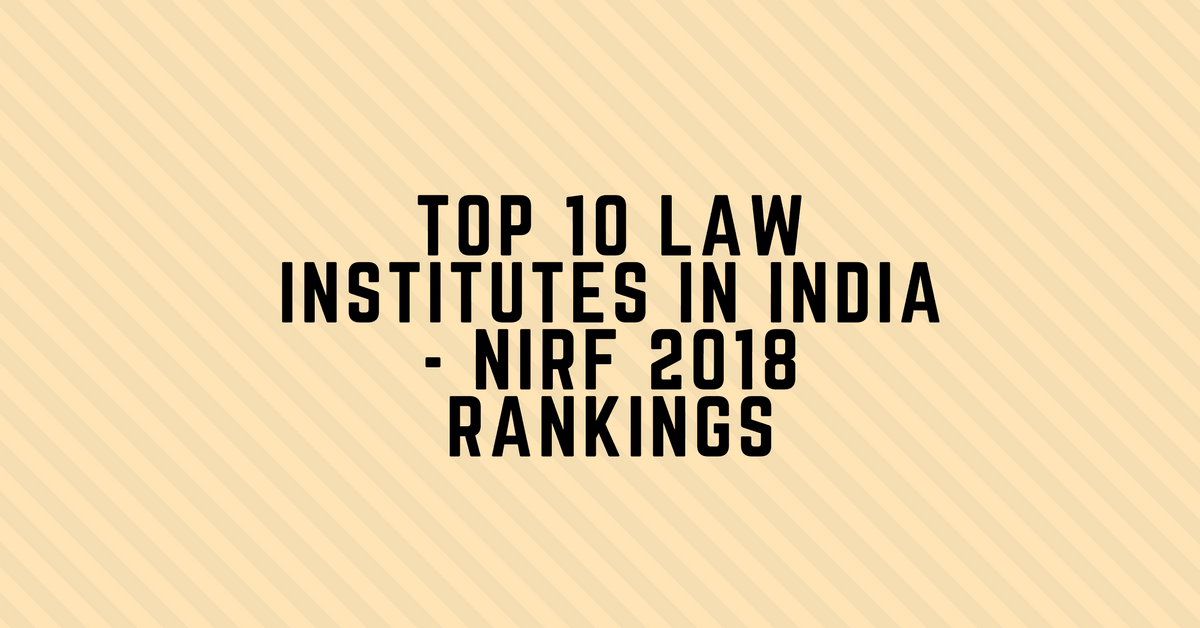 Top 10 Law Institutes in India – NIRF Ranking 2018