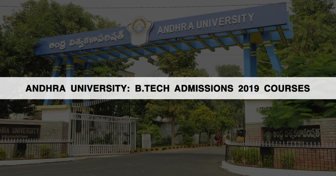 Andhra University: B.Tech Admissions 2019 Courses