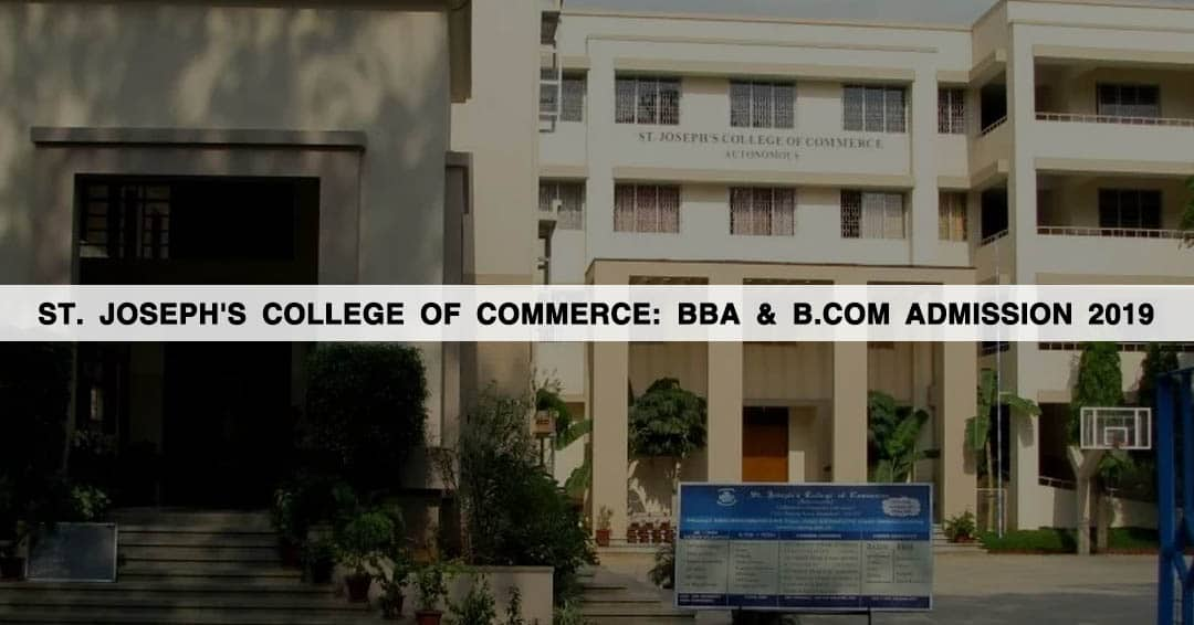 St. Joseph's College Of Commerce:  BBA & B.Com Admission 2019