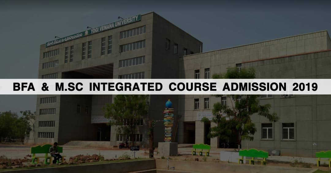 Yogi Vemana University (YVU): BFA & M.Sc Integrated course Admission 2019