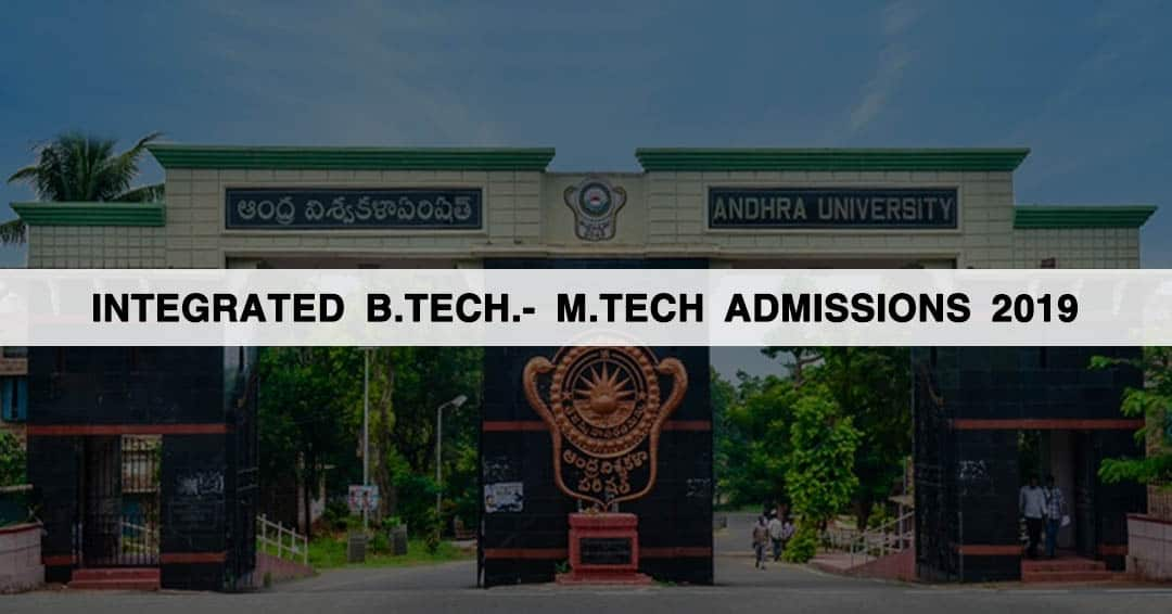 Andhra University: Integrated B.Tech.- M.Tech Admissions 2019