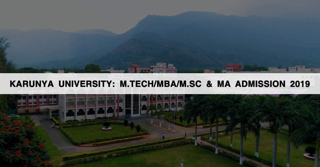 Karunya University: M.Tech/MBA/M.Sc & MA Admission 2019