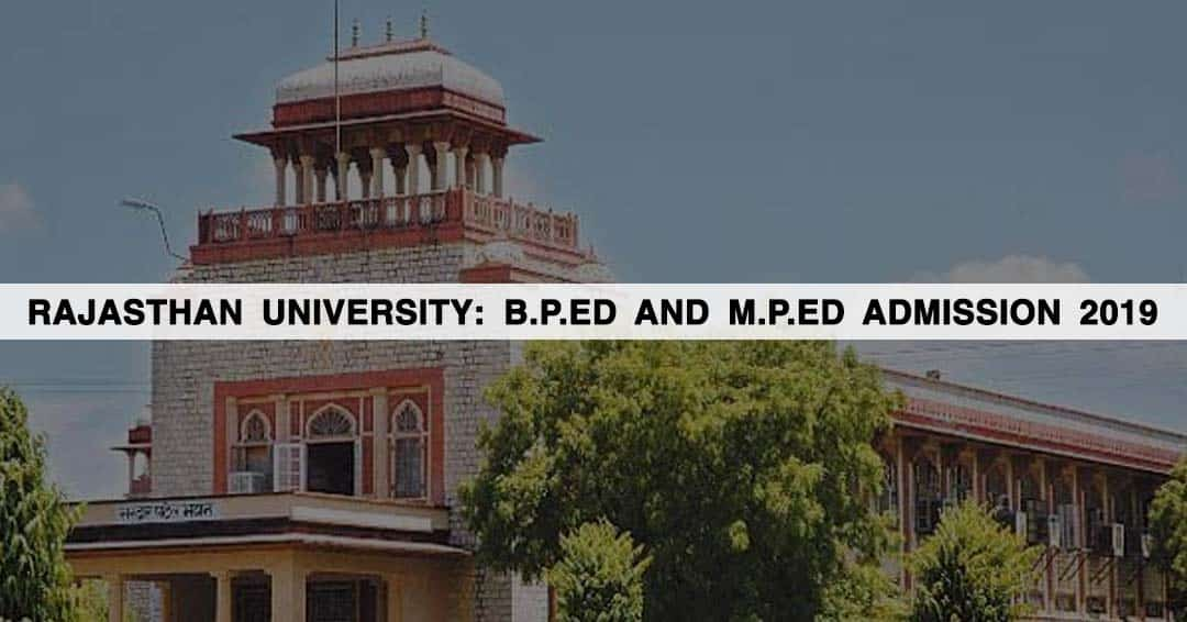 Rajasthan University: B.P.Ed and M.P.Ed Admission 2019