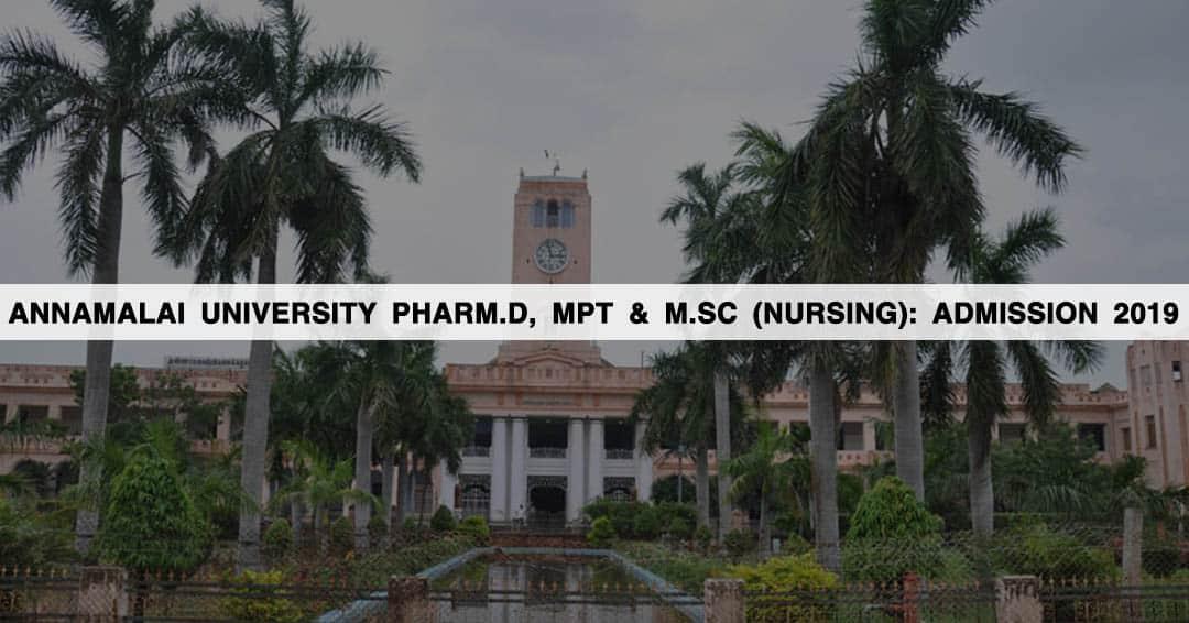 Annamalai University Pharm.D, MPT & M.Sc (Nursing): Admission 2019