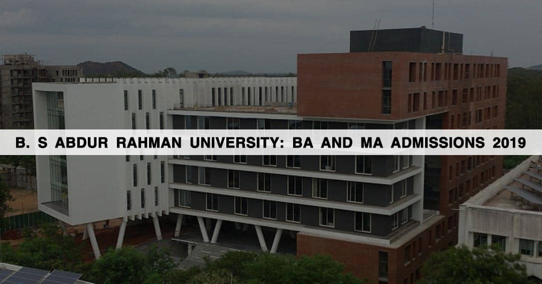 B. S Abdur Rahman University (BSAU): BA and MA Admissions 2019