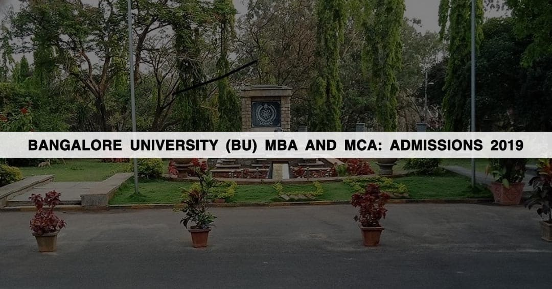 Bangalore University (BU) MBA and MCA: Admissions 2019, Courses, Time Table, Result