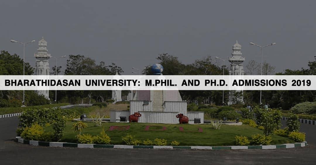 Bharathidasan University (BU): M.Phil. and Ph.D. Admissions 2019