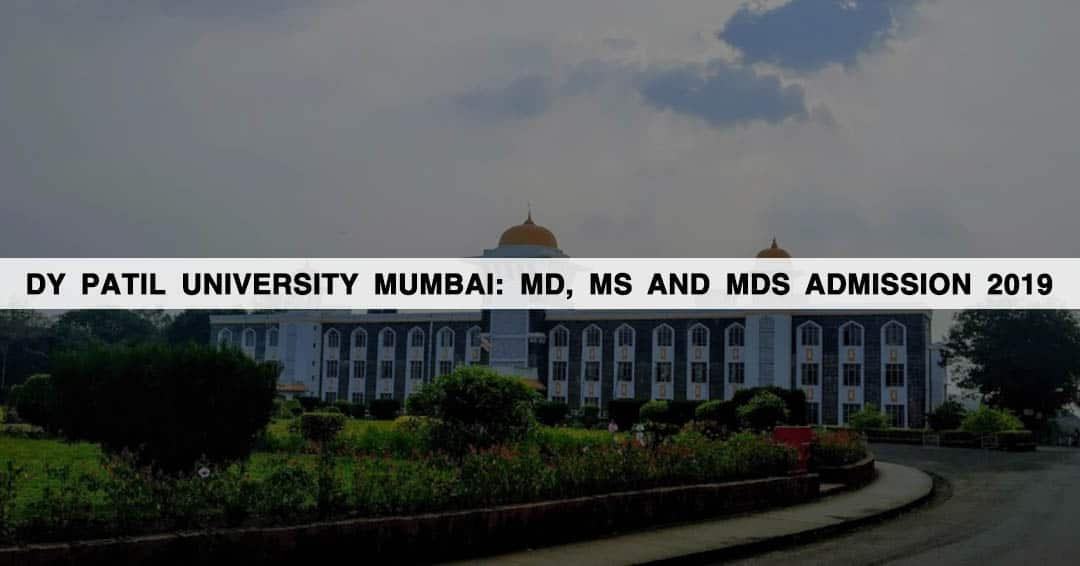 DY Patil University Mumbai: MD, MS and MDS Admission 2019