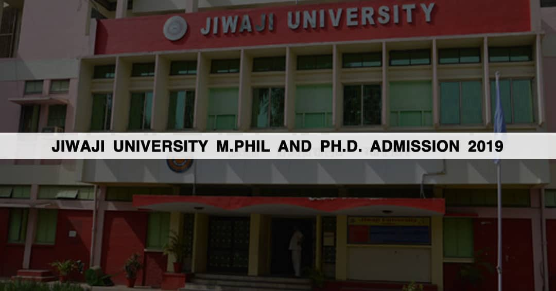 Jiwaji University M.Phil and Ph.D. Admission 2019