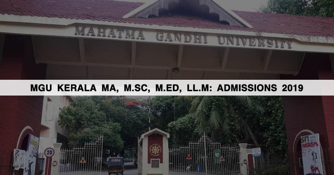 MGU Kerala MA, M.Sc, M.Ed, LL.M: Admissions 2019