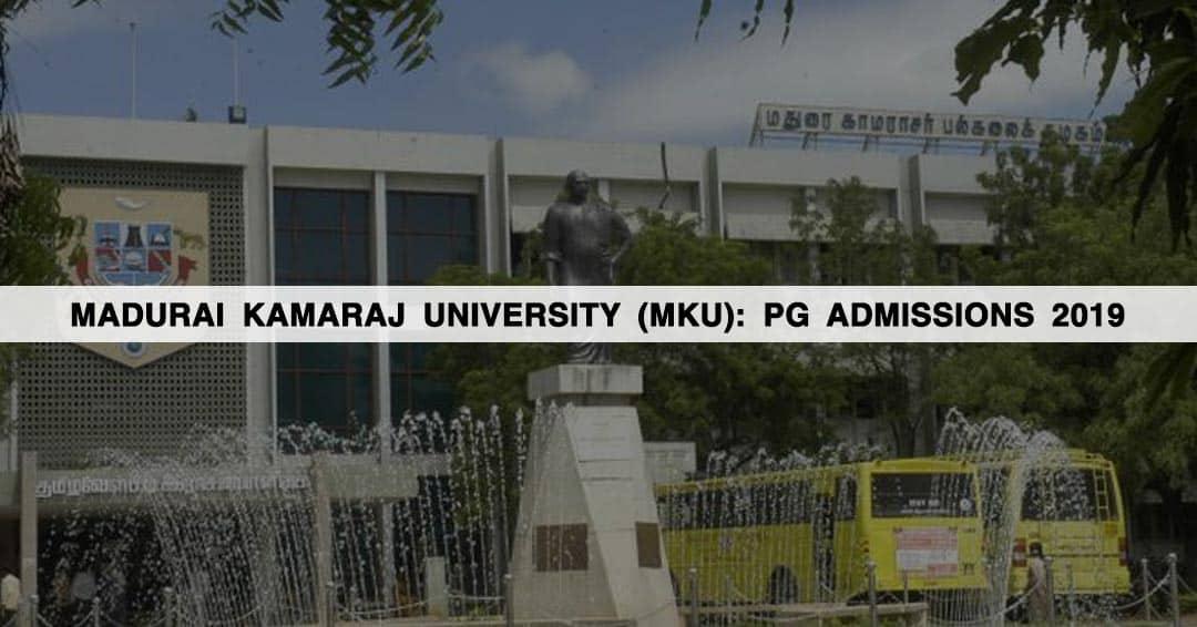 Madurai Kamaraj University (MKU): PG Admissions 2019