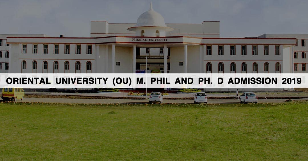 Oriental University (OU) M. Phil and Ph. D Admission 2019