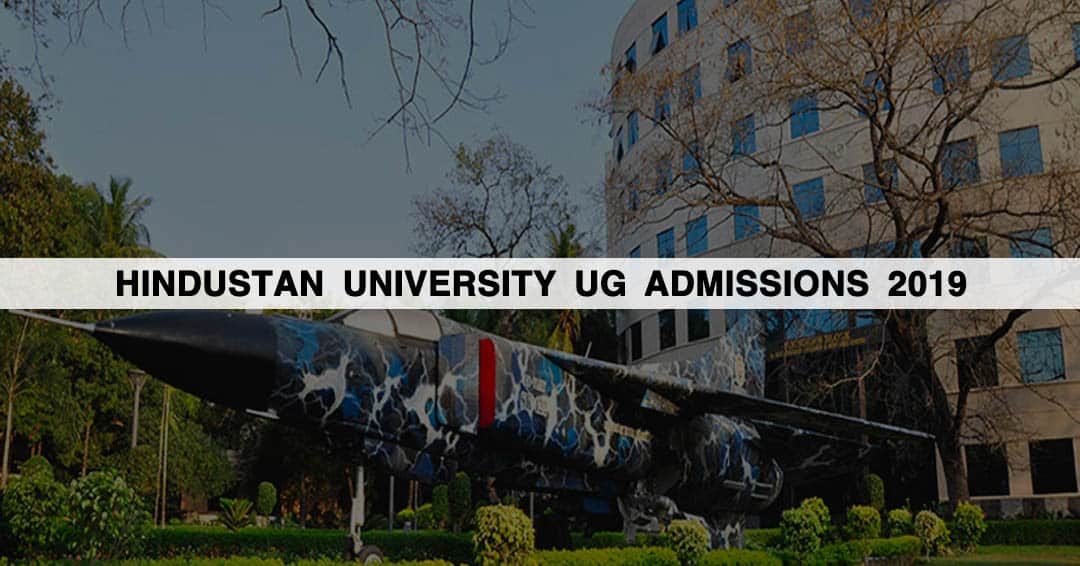 Hindustan University UG Admissions 2019: Entrance Exam, placement, Fees