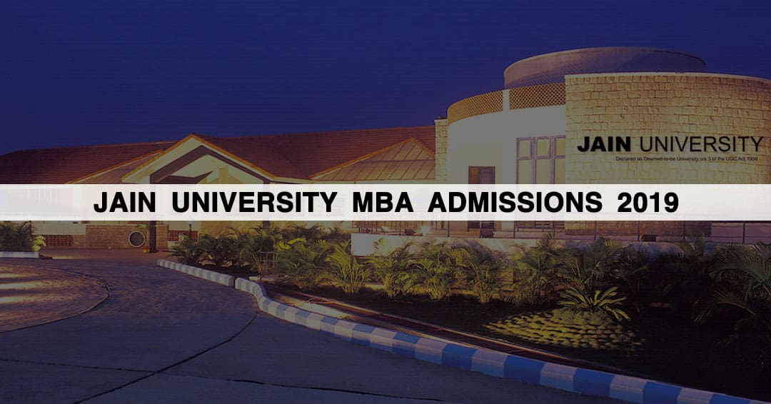 Jain University MBA Admissions 2019: Courses, Result, Fees