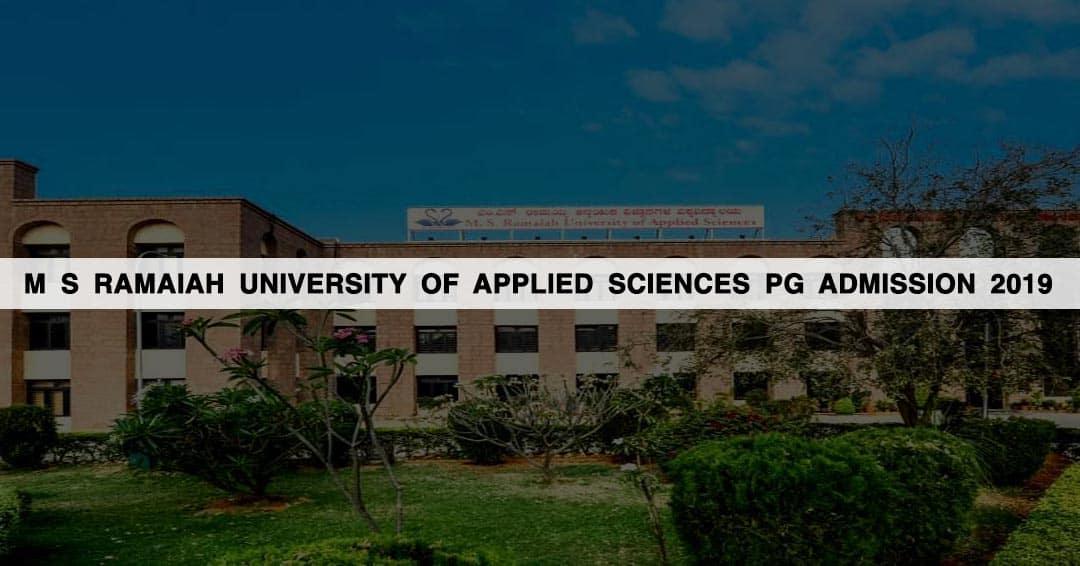 MS Ramaiah University of Applied Sciences (MSRUAS) PG Admission 2019
