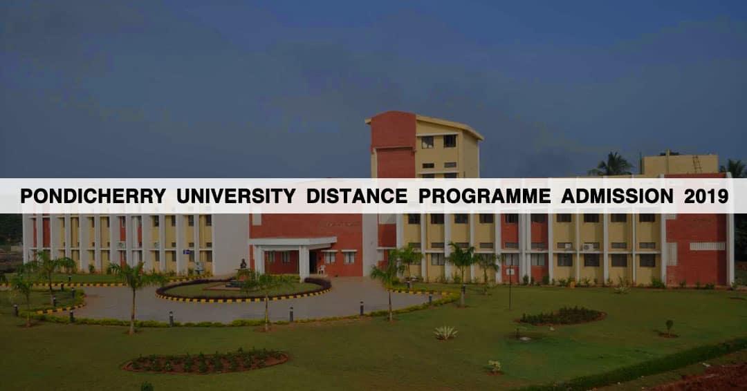 Pondicherry University Distance Programme Admission 2019