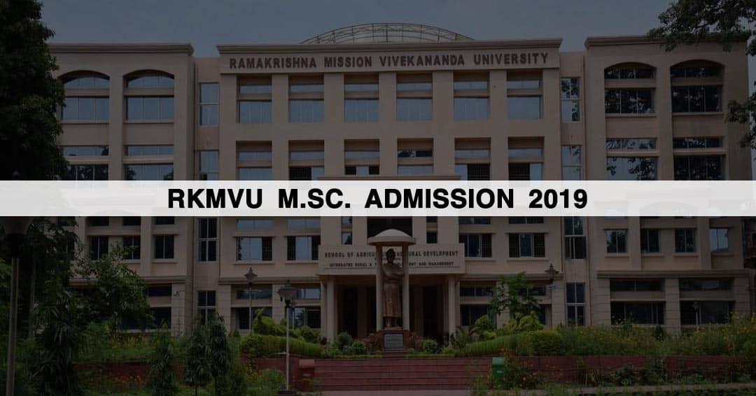 Ramakrishna Mission Vivekananda University (RKMVU) M.Sc. Admission 2019: Courses, Application Process, Eligibility